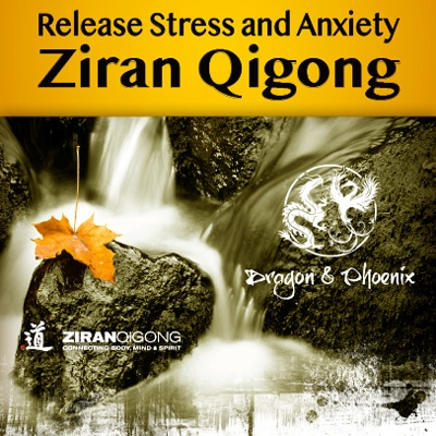 Ziran Qigong for Stress and Anxiety Release